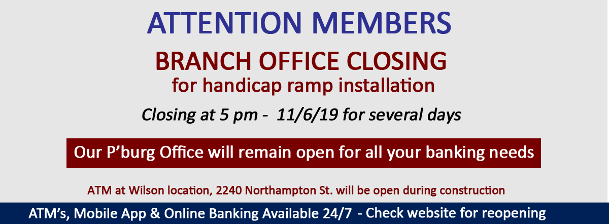 Branch closing for handicap ramp installation - Closing at 5 pm on 11/6/19 for several days
