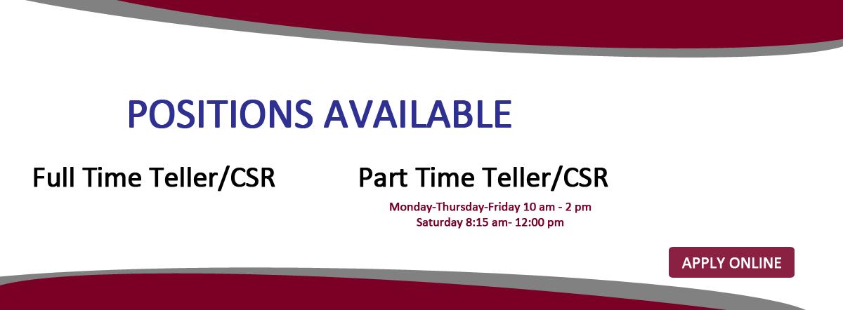 Full and Part Time Teller/CSR Positions